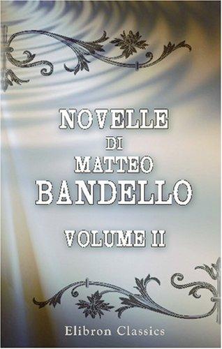 9780543836267: Novelle di Matteo Bandello: Parte prima. Volume 2