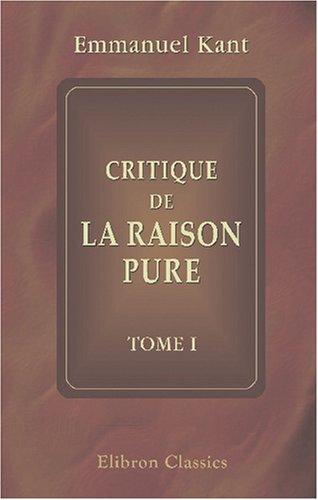 9780543837165: Critique de la raison pure: Tome 1