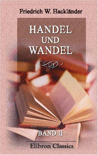 9780543837929: Handel und Wandel: Meine Lehr- und Wanderjahre. Band II
