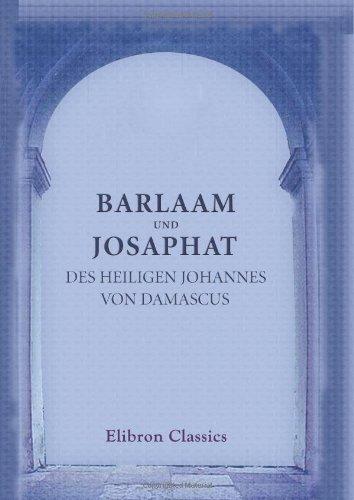 9780543839664: Barlaam und Josaphat des heiligen Johannes von Damascus: Mit einem Vorwort von Ludolph von Beckedorff
