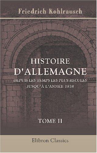 9780543840462: Histoire d'Allemagne depuis les temps les plus reculés jusqu'à l'année 1838: Traduite de l'allemand. Tome 2 (French Edition)
