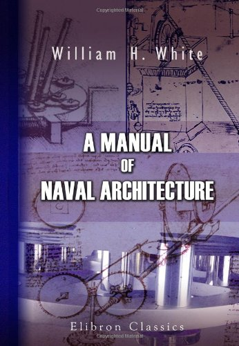 9780543842565: A Manual of Naval Architecture: For the Use of Officers of the Royal Navy, Officers of the Mercantile Marine, Shipbuilders and Shipowners