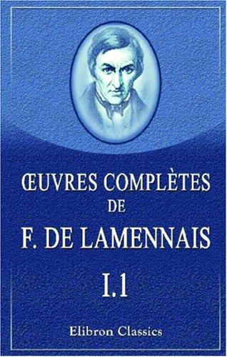 9780543843470: OEuvres complètes de F. de Lamennais: Tome 1. Essai sur l'indifférence en matière de religion. Partie 1