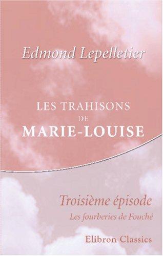 9780543844187: Les trahisons de Marie-Louise