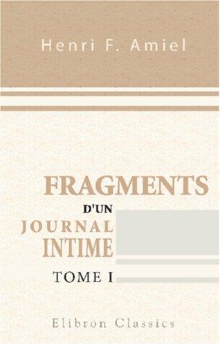 9780543845986: Fragments d'un journal intime: Précédés d'une étude par Edmond Scherer. Tome 1