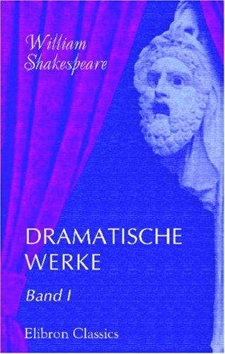 Dramatische Werke: Erster Band. Königsdramen (German Edition) (0543847802) by William Shakespeare