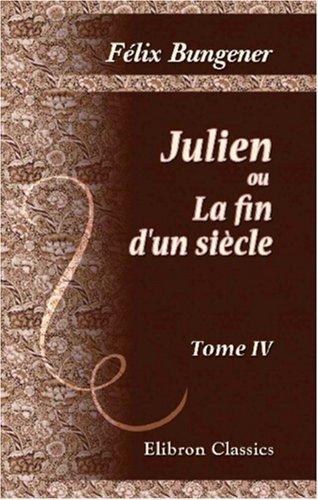 9780543849168: Julien, ou La fin d'un siècle