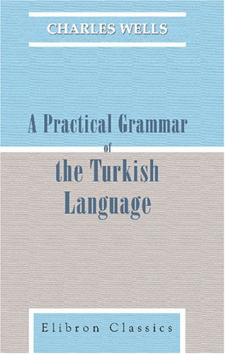 9780543849526: A Practical Grammar of the Turkish Language: As Spoken and Written