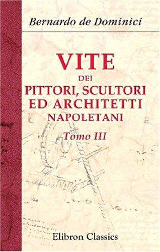 9780543849762: Vite dei pittori, scultori ed architetti napoletani: Tomo 3