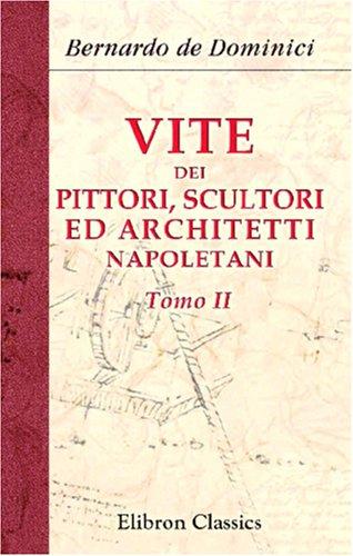 9780543849809: Vite dei pittori, scultori ed architetti napoletani: Tomo 2