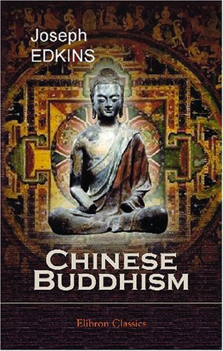 9780543849946: Chinese Buddhism: A Volume of Sketches, Historical, Descriptive, and Critical