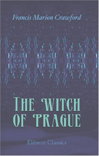9780543853004: The Witch of Prague: A Fantastic Tale