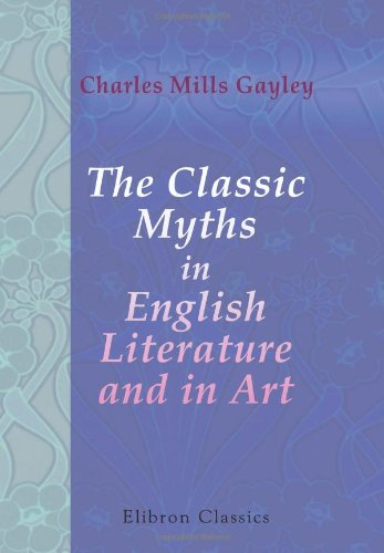 9780543853189: The Classic Myths in English Literature and in Art