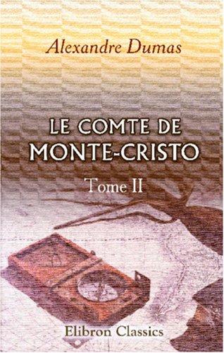 9780543854223: Le Comte de Monte-Cristo: Tome 2 (French Edition)