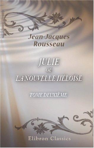 9780543854803: Julie, ou la Nouvelle Héloïse: Tome deuxième (French Edition)
