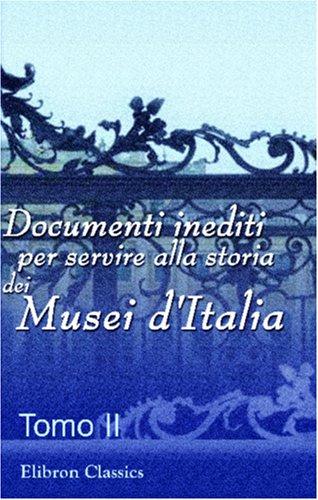 9780543855107: Documenti inediti per servire alla storia dei Musei d'Italia: Pubblicati per cura del Ministero della pubblica istruzione. Tomo 2