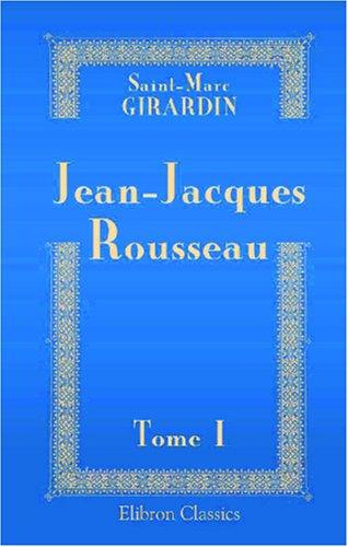 9780543855305: Jean-Jacques Rousseau: Sa vie et ses ouvrages. Tome 1 (French Edition)