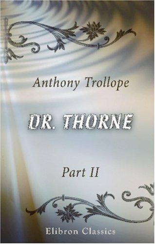 9780543856982: Dr. Thorne: Part 2