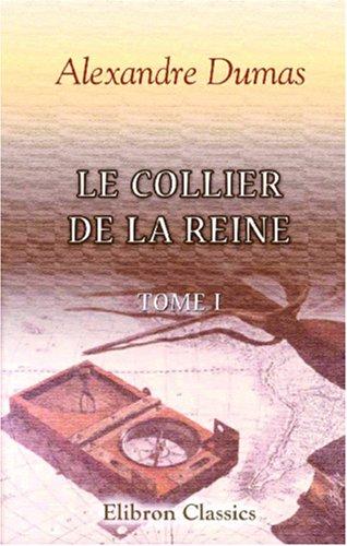 9780543857163: Le Collier de la Reine: Tome 1 (French Edition)