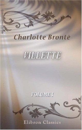 9780543857248: Villette: Volume 1