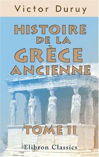 9780543857781: Histoire de la Grèce ancienne: Tome 2 (French Edition)