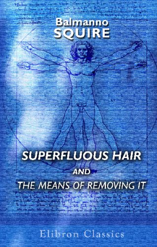 9780543859648: Superfluous Hair and the Means of Removing It