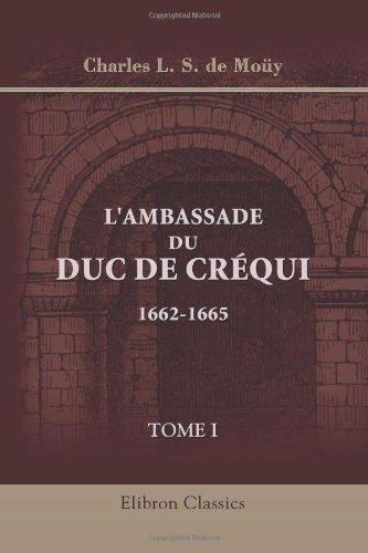 9780543859860: L\'ambassade du duc de Créqui. 1662-1665: Tome 1