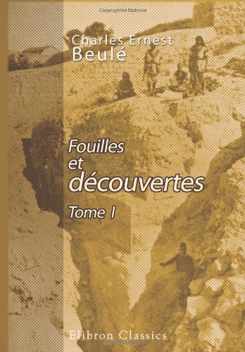 9780543860460: Fouilles et découvertes: Tome 1. Grèce et Italie (French Edition)