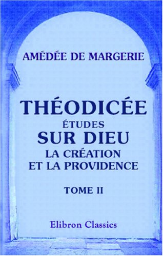 9780543860941: Théodicée. Études sur Dieu: La création et la providence: Tome 2 (French Edition)