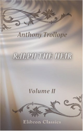 Ralph the Heir: Volume 2: Anthony Trollope