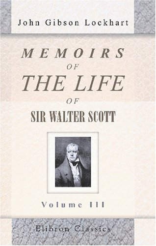 9780543862822: Memoirs of the Life of Sir Walter Scott, Bart: Volume 3