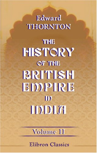 9780543862884: The History of the British Empire in India: Volume 2