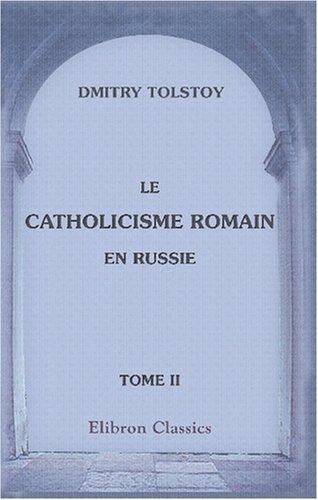 9780543862921: Le catholicisme romain en Russie: �tudes historiques. Tome 2