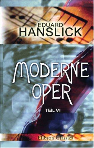 9780543864208: Moderne Oper: Teil 6: Aus dem Tagebuche eines Musikers. Kritiken und Schilderungen (German Edition)