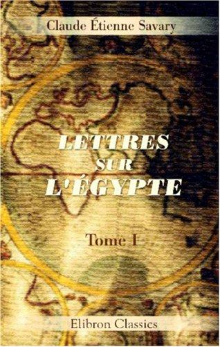 9780543864246: Lettres sur l'Égypte: Tome 1 (French Edition)