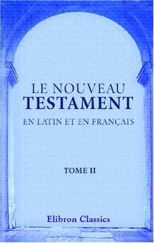 9780543866004: Le Nouveau Testament en latin et en français: Traduit par Sacy. Tome 2. Le Saint Évangile de Jésus Christ selon Saint Matthieu