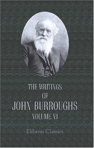 9780543867124: The Writings of John Burroughs: Volume 6. Fresh Fields
