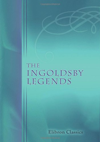 9780543872364: The Ingoldsby Legends