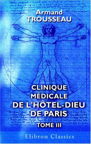 9780543873026: Clinique médicale de l'Hôtel-Dieu de Paris: Tome 3 (French Edition)