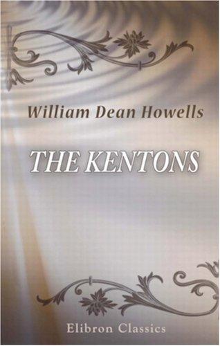 The Kentons: A Novel: William Dean Howells