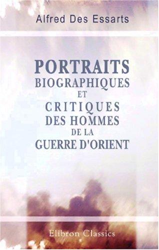 9780543874580: Portraits biographiques et critiques des hommes de la guerre d'Orient