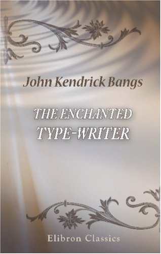 9780543877222: The Enchanted Type-Writer
