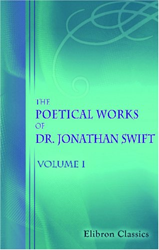 The Poetical Works of Dr. Jonathan Swift,: Swift, Jonathan