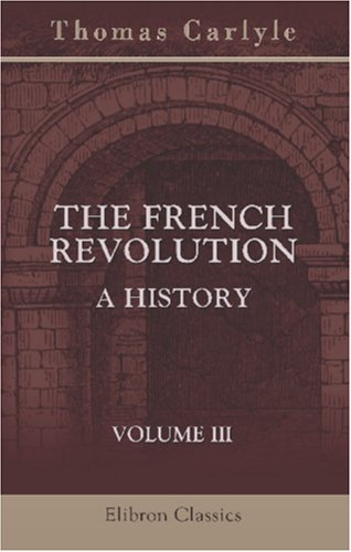 9780543878304: The French Revolution: a History: Volume 3. The Guillotine