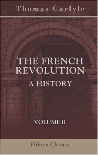 9780543878380: The French Revolution: a History: Volume 2. The Constitution