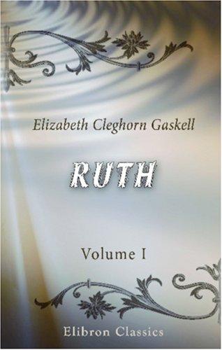 9780543878809: Ruth: A Novel. Volume 1