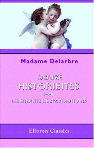 9780543879387: Douze historiettes pour les enfants de six à huit ans: Bibliothèque spéciale de la jeunesse (French Edition)