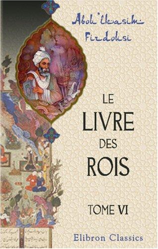 9780543880888: Le livre des rois: Traduit et commenté par Jules Mohl. Tome 6