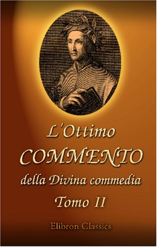 9780543881045: L'Ottimo commento della Divina commedia: Testo inedito d'un contemporaneo di Dante citato dagli accademici della Crusca. Tomo 2. Il Purgatorio (Italian Edition)