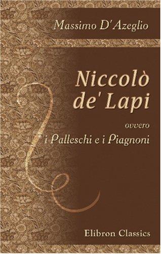 9780543882226: Niccolò de' Lapi, ovvero, i Palleschi e i Piagnoni